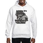 Smoke Don't Mean It's Broken! - Hooded Sweatshirt