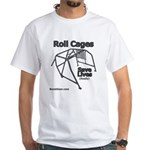 Roll Cages Save Lives - White T-Shirt by BoostGear