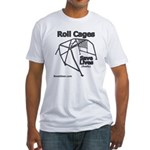 Roll Cages Save Lives - Fitted T-Shirt