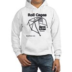Roll Cages Save Lives - Hooded Sweatshirt