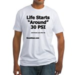 Life Starts Around 30 PSI - Fitted T-Shirt