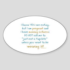 Morning sickness warning, funny Oval Sticker