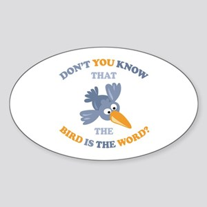 The Bird Is The Word Oval Sticker