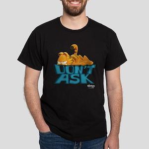 Don't Ask Dark T-Shirt