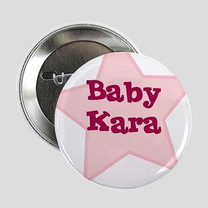 Baby Kara Button