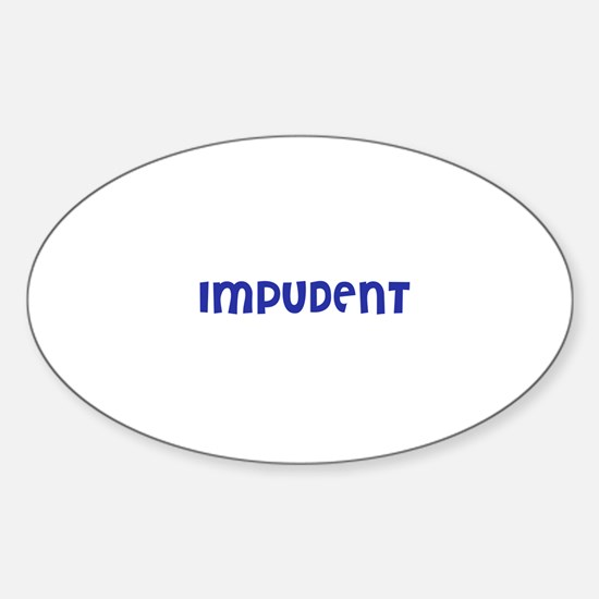 Impudent Oval Decal