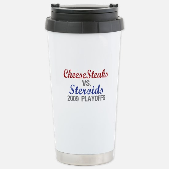 Cheesesteaks Steroids Stainless Steel Travel Mug