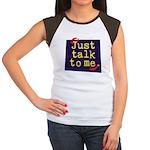 Just Talk to Me ~ Women's Cap Sleeve T-Shirt