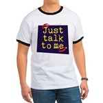Just Talk to Me ~ Ringer T