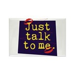 Just Talk to Me ~ Rectangle Magnet (10 pack)