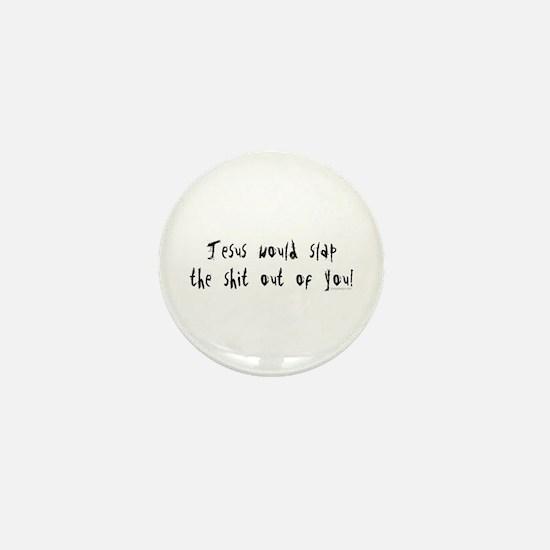 Jesus would slap... Mini Button