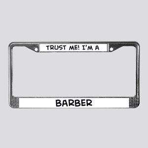 Trust Me: Barber License Plate Frame