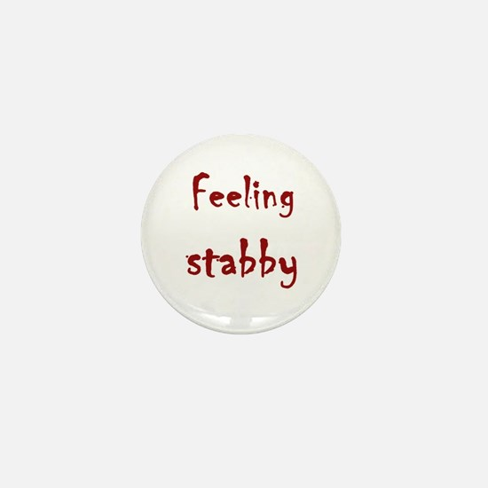 Feeling Stabby Mini Button