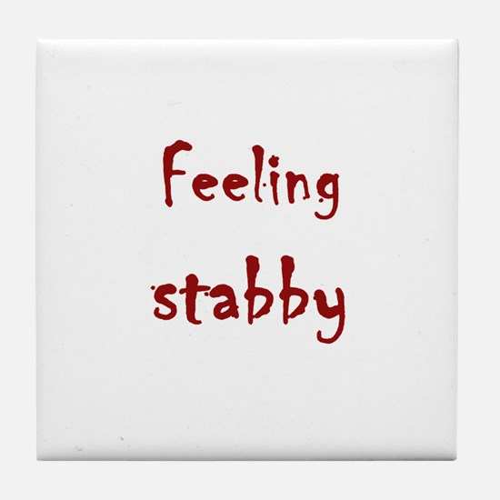 Feeling Stabby Tile Coaster