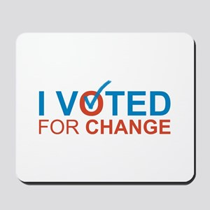 I VOTED FOR CHANGE - Mousepad