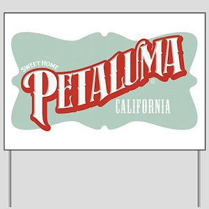 Sweet Home Petaluma Yard Sign
