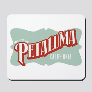 Sweet Home Petaluma Mousepad