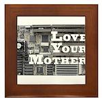 Love Your Mother (board) Framed Tile