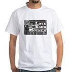 Love Your Mother (board) White T-Shirt