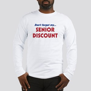 """Don't Forget My Senior Discount"" Long Sleeve T-Sh"