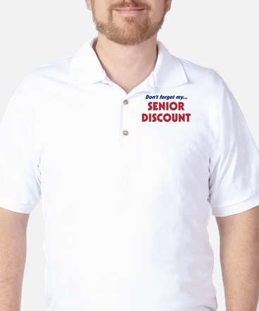 """Don't Forget My Senior Discount"" Golf Shirt"