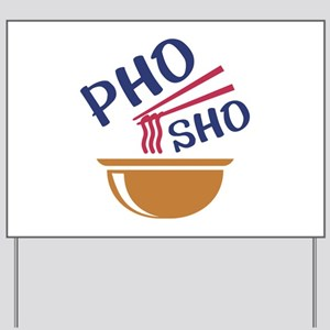 Pho Sho Yard Sign