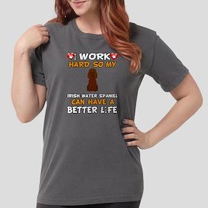 I Work Hard So My Irish Water Spaniel Can T-Shirt