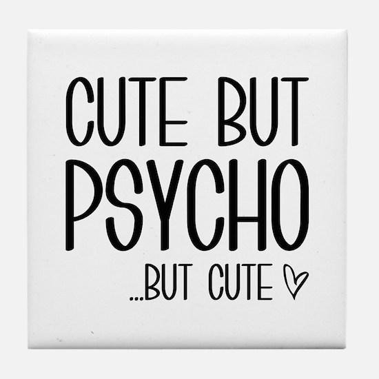 Cute But Psycho Tile Coaster