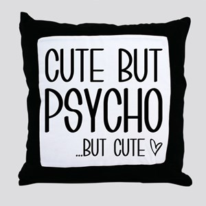 Cute But Psycho Throw Pillow