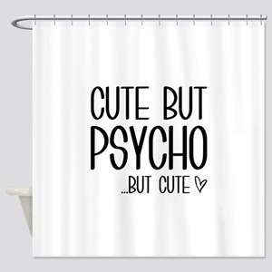 Cute But Psycho Shower Curtain