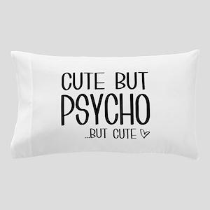 Cute But Psycho Pillow Case