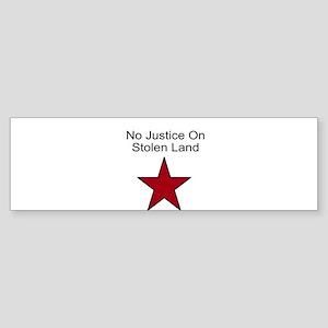 No Justice On Stolen Land (Bumper)