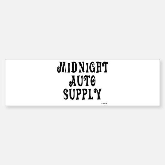 Midnight Auto Supply On a Bumper Bumper Bumper Sticker