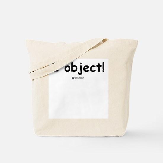 I object! -  Tote Bag