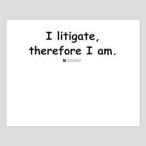 I litigate -  Small Poster