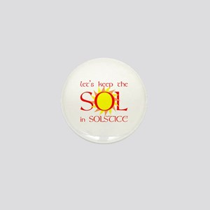 Keep the Sol in Solstice Mini Button