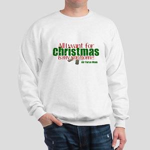 All I Want Air Force Son Mom Sweatshirt