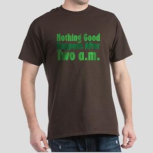 Nothing Good Dark T-Shirt