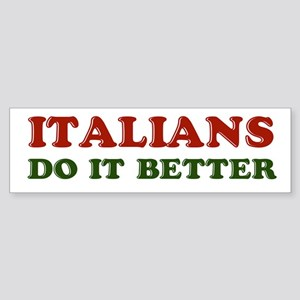 Italians Do It Better Bumper Sticker