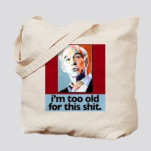 Ron Paul is too old for this Tote Bag