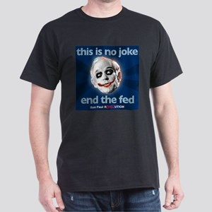 Ron Paul - No Joke End the Fe Dark T-Shirt