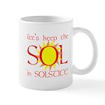 Keep the Sol in Solstice Mug