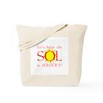 Keep the Sol in Solstice Tote Bag