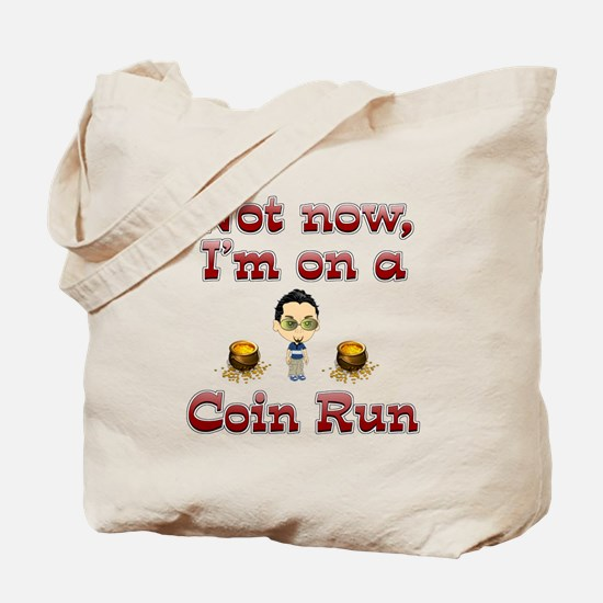 I'm on a coin run. Tote Bag
