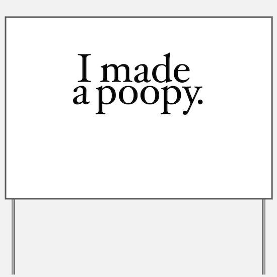 I made a poopy Yard Sign