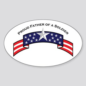 Proud Father of a Soldier Oval Sticker