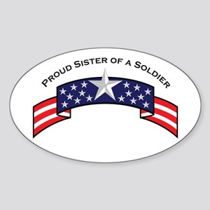 Proud Sister of a Soldier Oval Sticker