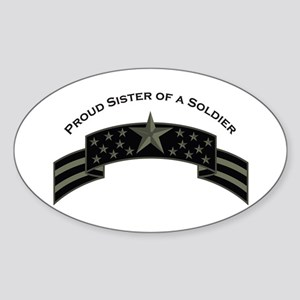 Proud Sister of a Soldier, St Oval Sticker