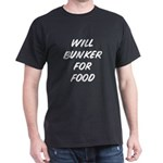 Will bunker for Food, Black T-Shirt