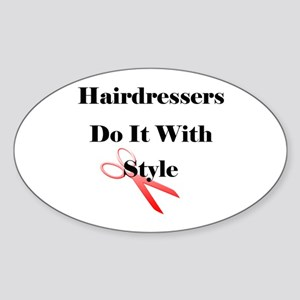 Hairdressers Do It With Style Oval Sticker